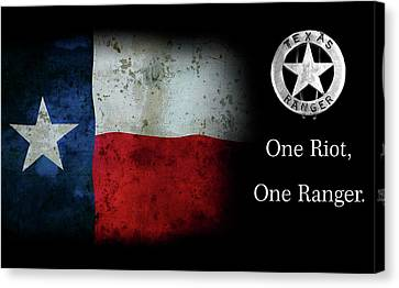 Texas Rangers Motto - One Riot, One Ranger Canvas Print by Daniel Hagerman
