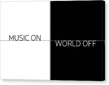Turn Canvas Print - Text Art Music On - World Off by Melanie Viola