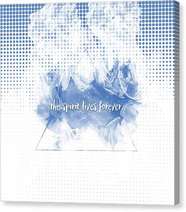 Text Art The Spirit Lives Forever White-blue Canvas Print by Melanie Viola