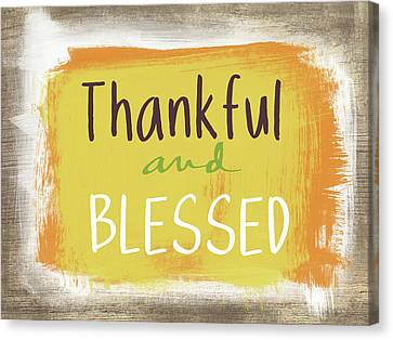 Thanks Canvas Print - Thankful And Blessed- Art By Linda Woods by Linda Woods