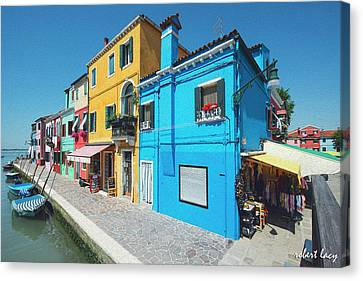 The Colors Of Burano Canvas Print by Robert Lacy