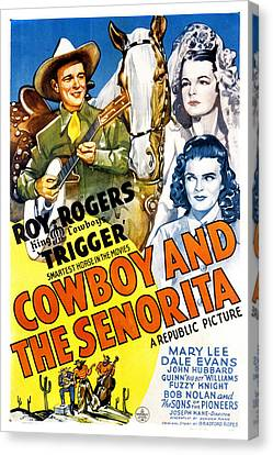 The Cowboy And The Senorita, Roy Canvas Print by Everett