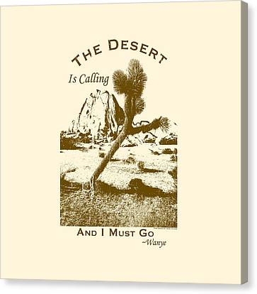 The Desert Is Calling And I Must Go - Brown Canvas Print
