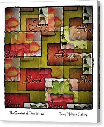 The Greatest Of These Is Love Canvas Print by Terry Mulligan