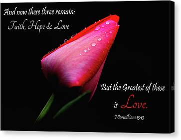 Canvas Print featuring the photograph The Greatest Of These Is Love by Trina Ansel