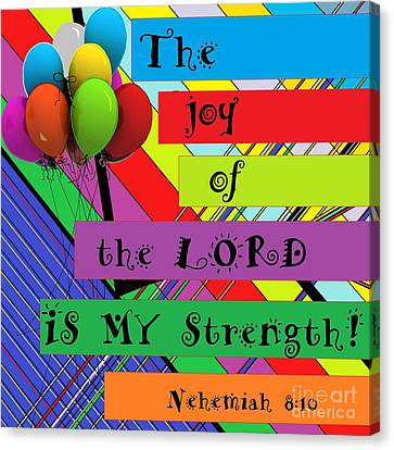 The Joy Of The Lord Canvas Print by Eloise Schneider
