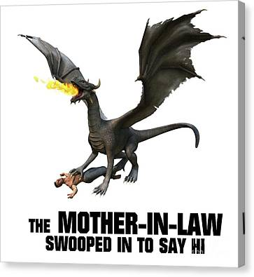 The Mother-in-law Swooped In To Say Hi Canvas Print