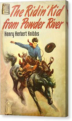 The Ridin Kid From Powder River Canvas Print by Studio Artist