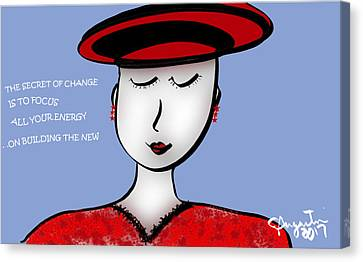 The Secret Of Change Is To Focus All Your Energy On Building The New Canvas Print by Sharon Augustin