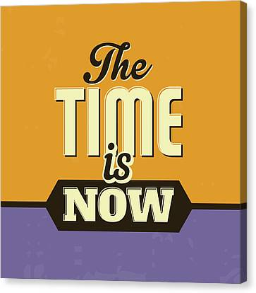 Inspirational Canvas Print - The Time Is Now by Naxart Studio