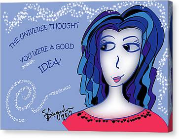 Lead The Life Canvas Print - The Universe Thought You Were A Good Idea by Sharon Augustin