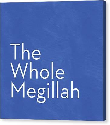 The Whole Megillah- Art By Linda Woods Canvas Print by Linda Woods