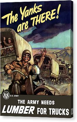 The Yanks Are There -- Ww2 Canvas Print by War Is Hell Store