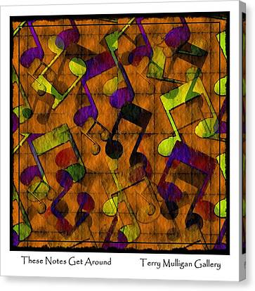 These Notes Get Around ... Brown Canvas Print by Terry Mulligan