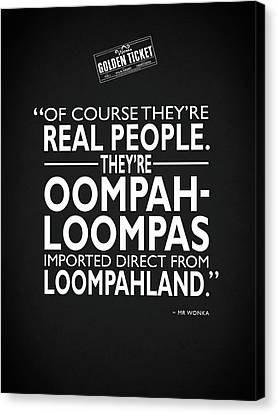 Theyre Oompa Loompas Canvas Print by Mark Rogan