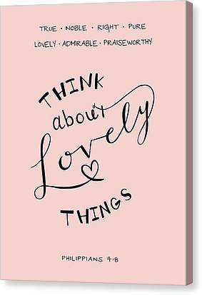Think About Lovely Things Canvas Print
