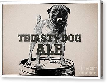 Thirsty Dog Ale Canvas Print