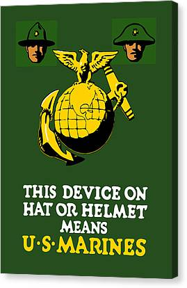 Recruiting Canvas Print - This Device Means Us Marines  by War Is Hell Store