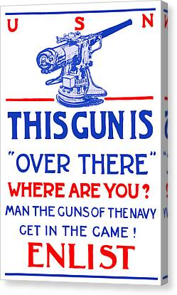 This Gun Is Over There - Usn Ww1 Canvas Print by War Is Hell Store
