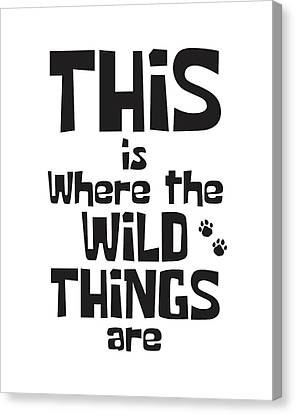 This Is Where The Wild Things Are Canvas Print