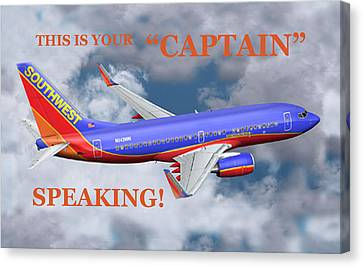 This Is Your Captain Speaking Southwest Airlines Canvas Print