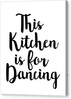 Dancing Canvas Print - This Kitchen Is For Dancing by Studio Grafiikka