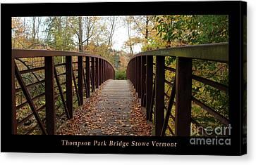 Thompson Park Bridge Stowe Vermont Poster Canvas Print by Felipe Adan Lerma