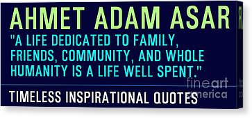 Timeless Inspirational Quotes - Ahmet Adam Asar Canvas Print by Celestial Images
