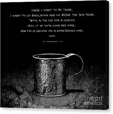 Tin Cup Chalice Lyrics Canvas Print