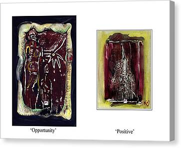 Canvas Print featuring the painting To See Opportunity One Must Be Positive by Carol Rashawnna Williams