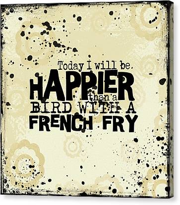Today I Will Be Happier Canvas Print