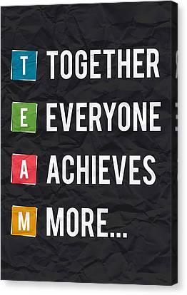Together Everyone Achieves More Inspirational Quotes Poster Canvas Print