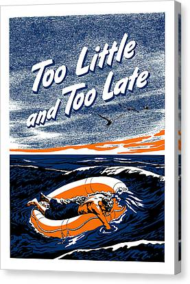 Too Little And Too Late - Ww2 Canvas Print by War Is Hell Store