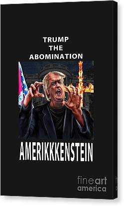 Trump The Abomination Canvas Print by Reggie Duffie