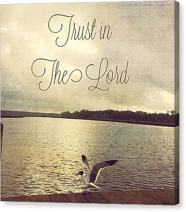 Trust In The Lord #trust #inspirational Canvas Print