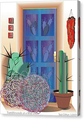Tumbleweeds At A Blue Door Canvas Print by Ted Clifton