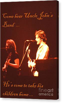 Come Hear Uncle John's Band Canvas Print