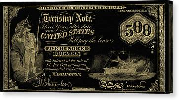 Canvas Print featuring the digital art U.s. Five Hundred Dollar Bill - 1864 $500 Usd Treasury Note In Gold On Black by Serge Averbukh