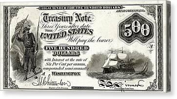 Canvas Print featuring the digital art U.s. Five Hundred Dollar Bill - 1864 $500 Usd Treasury Note  by Serge Averbukh
