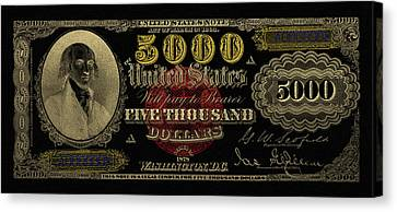 Canvas Print featuring the digital art U.s. Five Thousand Dollar Bill - 1878 $5000 Usd Treasury Note In Gold On Black  by Serge Averbukh