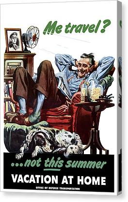 Vacation At Home -- Ww2 Poster Canvas Print by War Is Hell Store