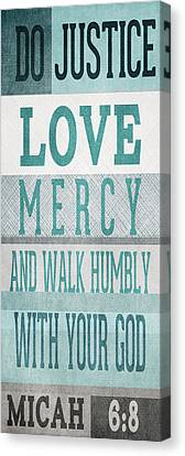 Mercy Canvas Print - Walk Humbly- Tall Version by Linda Woods