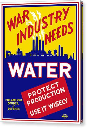 War Industry Needs Water - Wpa Canvas Print by War Is Hell Store