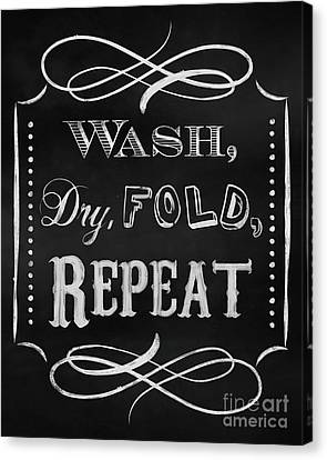 Wash, Dry, Fold, Repeat Laundry Room Chalk Art Canvas Print by Tina Lavoie