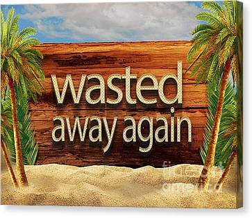 Wasted Away Again Jimmy Buffett Canvas Print by Edward Fielding