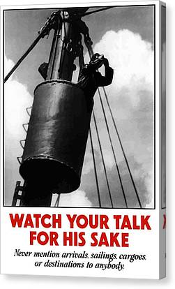 Watch Your Talk For His Sake  Canvas Print by War Is Hell Store