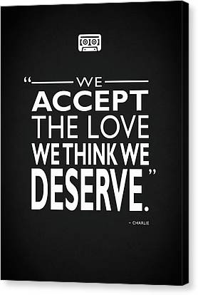 We Accept The Love Canvas Print