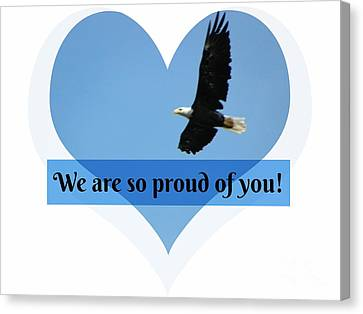 We Are So Proud Of You Eagle Soaring  Canvas Print