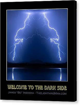 Welcome To The Dark Side Canvas Print by James BO Insogna