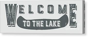 Welcome To The Lake Sign 2 Canvas Print by Edward Fielding